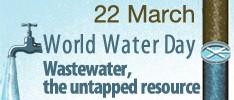 Weltwassertag 22. März 2017 - Thema: Abwasser - die ungenutze Ressource.