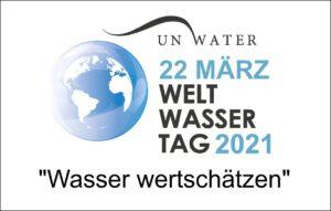 Wasser bewerten und wertschätzen - Valuing Water - Weltwassertag 2021
